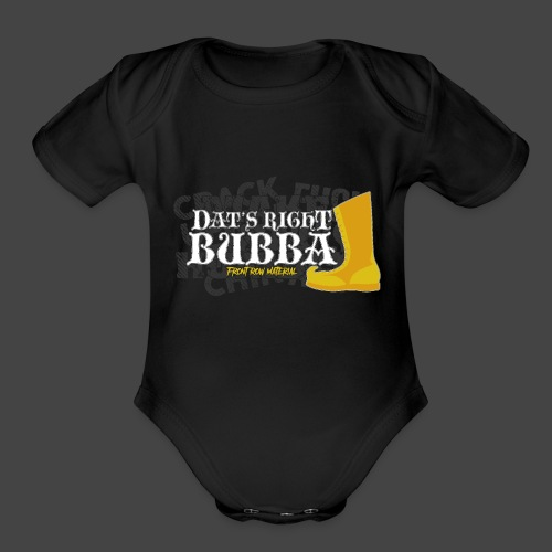 #FRMpod Dat's Right Bubba - Organic Short Sleeve Baby Bodysuit