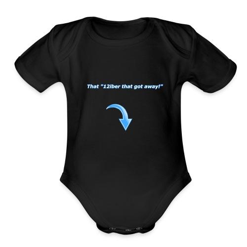 12lber that got away! - Organic Short Sleeve Baby Bodysuit