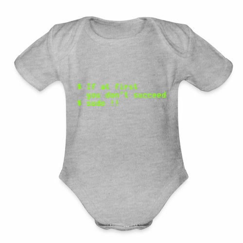 If at first you don't succeed; sudo !! - Organic Short Sleeve Baby Bodysuit