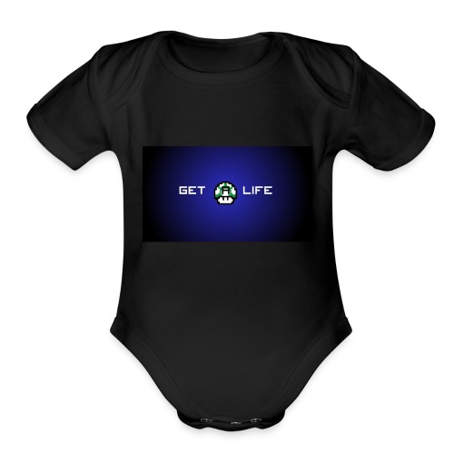 Get a life hoodie - Organic Short Sleeve Baby Bodysuit