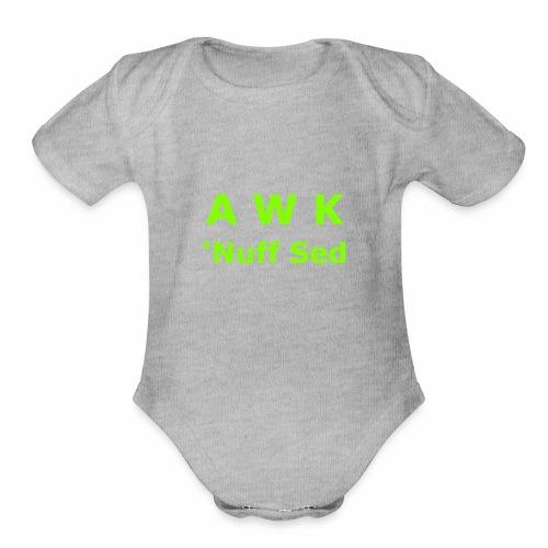 Awk. 'Nuff Sed - Organic Short Sleeve Baby Bodysuit