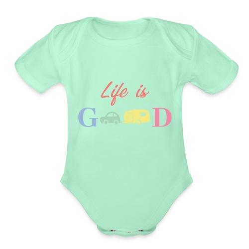 Life Is Good - Organic Short Sleeve Baby Bodysuit