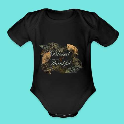Blessed & Thankful - Organic Short Sleeve Baby Bodysuit