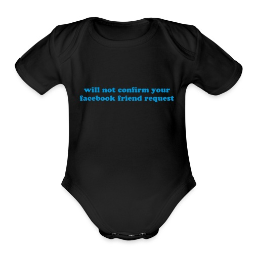 WILL NOT CONFIRM YOUR FACEBOOK REQUEST - Organic Short Sleeve Baby Bodysuit