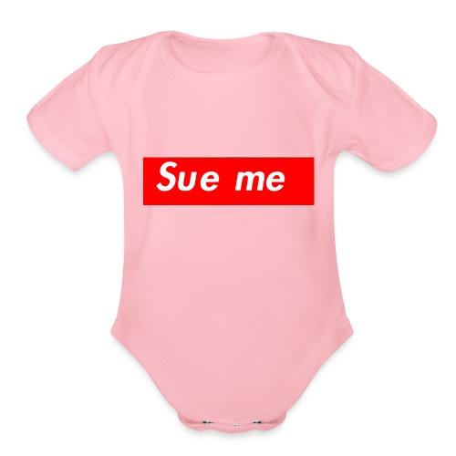 sue me (supreme parody) - Organic Short Sleeve Baby Bodysuit