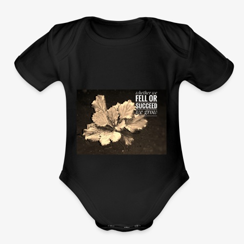 Whether we fell or succeed, we grow - Organic Short Sleeve Baby Bodysuit