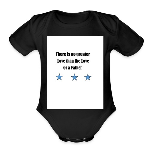 love of a father - Organic Short Sleeve Baby Bodysuit