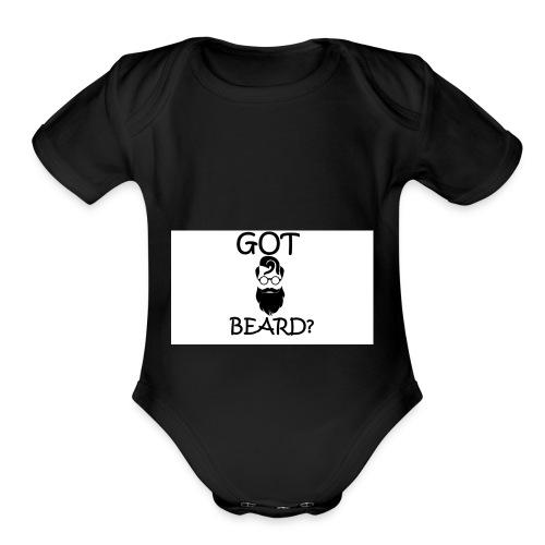 Got Beard? - Organic Short Sleeve Baby Bodysuit