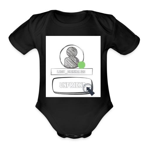 Unfriend Legit Criminal 123 - Organic Short Sleeve Baby Bodysuit