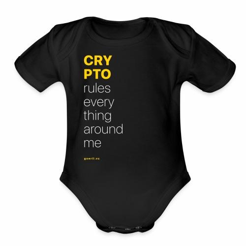 Crypto rules everything around me. - Organic Short Sleeve Baby Bodysuit