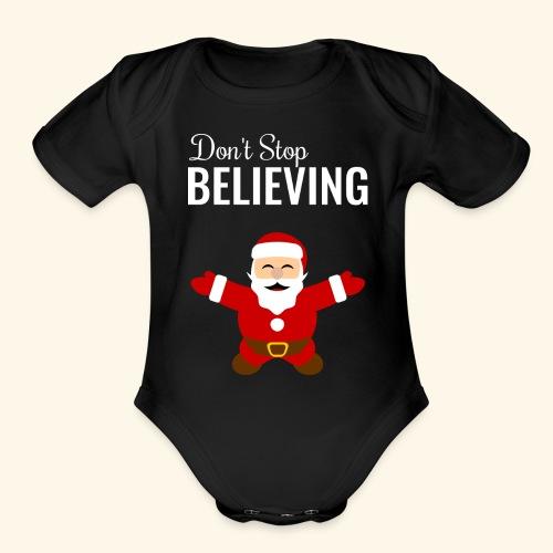 santa claus don t stop believing - Organic Short Sleeve Baby Bodysuit