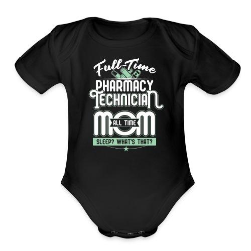 FULL TIME TEACHER ALL TIME MOM - TEACHER MOM - Organic Short Sleeve Baby Bodysuit