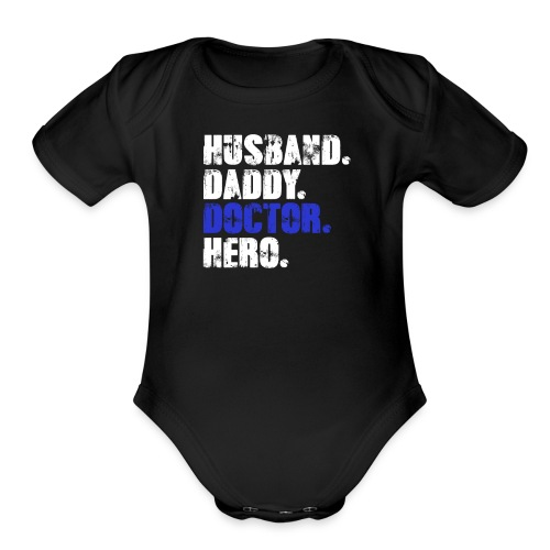 Husband Daddy Doctor Hero, Funny Fathers Day Gift - Organic Short Sleeve Baby Bodysuit