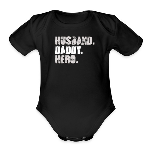 Husband Daddy Hero - Best Dad Gift - Father's Day - Organic Short Sleeve Baby Bodysuit