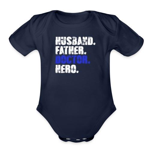 Father Husband Doctor Hero - Doctor Dad - Organic Short Sleeve Baby Bodysuit