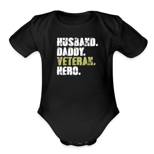 Husband Daddy Veteran Hero, Funny Fathers Day Gift - Organic Short Sleeve Baby Bodysuit