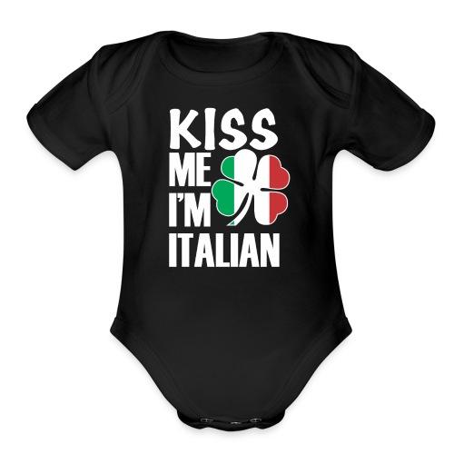 Kiss me I'm Italian Happy St Patrick's Day 2019 - Organic Short Sleeve Baby Bodysuit