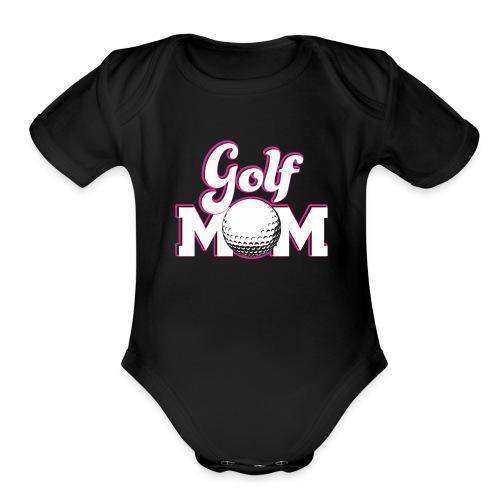 Golf Mom, Golf Mom Golfing Gift - Organic Short Sleeve Baby Bodysuit