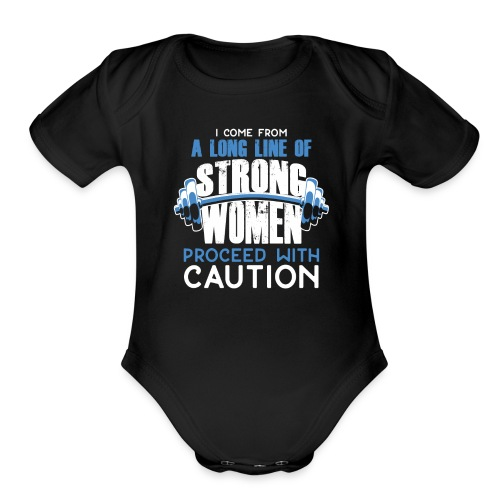 I Come From A Long Line Of Strong Women - Organic Short Sleeve Baby Bodysuit
