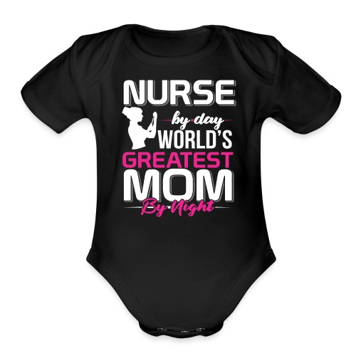 AWESOME NURSE BY DAY WORLD'S BEST MOM BY NIGHT - Organic Short Sleeve Baby Bodysuit