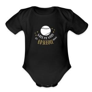 Wake Me When It's Baseball Season - Short Sleeve Baby Bodysuit