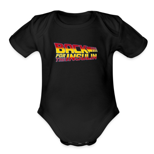 Back For The Insulin - Organic Short Sleeve Baby Bodysuit
