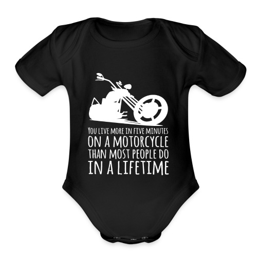 You Live More in Five Minutes on a Motorcycle - Organic Short Sleeve Baby Bodysuit