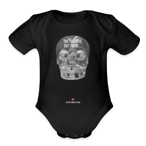 The Tooth is Out There! - Organic Short Sleeve Baby Bodysuit