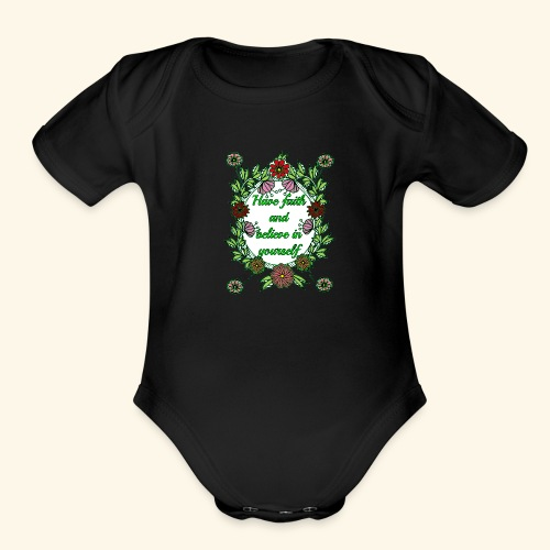 Have Faith and Believe in Youeself - Organic Short Sleeve Baby Bodysuit