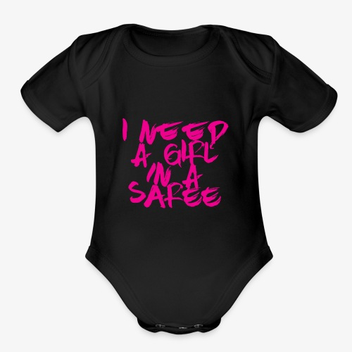 I need a girl in a Saree (pink) - Organic Short Sleeve Baby Bodysuit