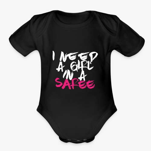 I need a girl in a Saree - Organic Short Sleeve Baby Bodysuit