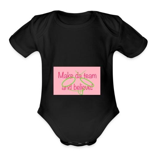 Make da team and belive - Organic Short Sleeve Baby Bodysuit