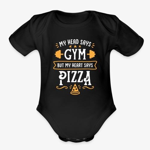 My Head Says Gym But My Heart Says Pizza - Organic Short Sleeve Baby Bodysuit