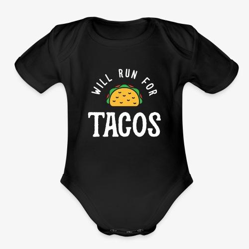 Will Run For Tacos - Organic Short Sleeve Baby Bodysuit