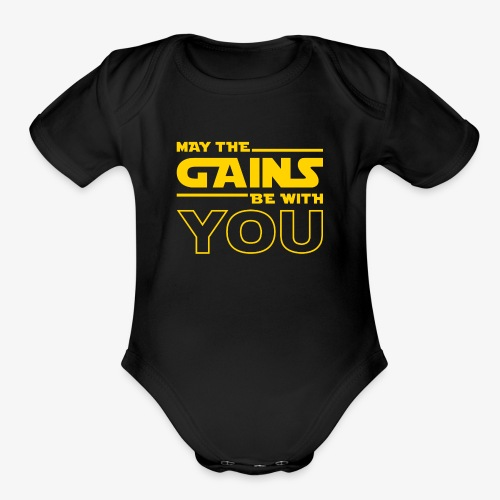May The Gains Be With You - Organic Short Sleeve Baby Bodysuit