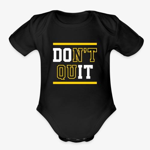 Don't Quit (Do It) - Organic Short Sleeve Baby Bodysuit