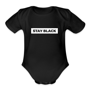 STAY BLACK - Short Sleeve Baby Bodysuit