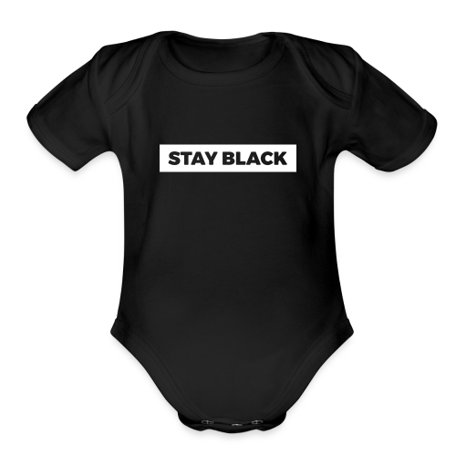 STAY BLACK - Organic Short Sleeve Baby Bodysuit