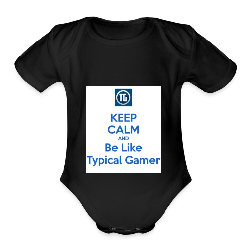 keep calm and be like typical gamer - Organic Short Sleeve Baby Bodysuit