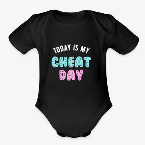 Today Is My Cheat Day - Organic Short Sleeve Baby Bodysuit