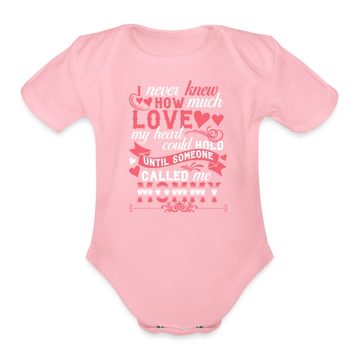 I Never Knew How Much Love My Heart Could Hold - Organic Short Sleeve Baby Bodysuit