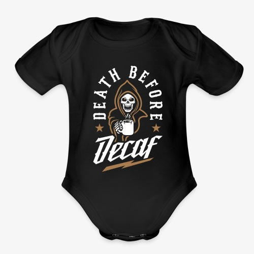 Death Before Decaf - Organic Short Sleeve Baby Bodysuit