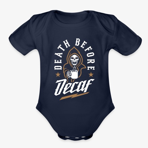 Death Before Decaf - Organic Short Sleeve Baby Bodysuit