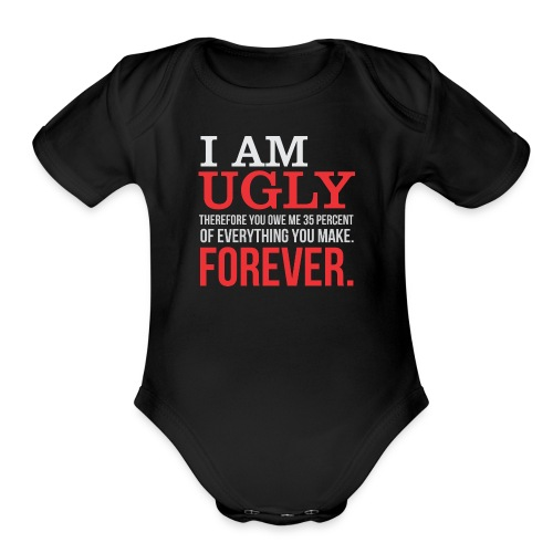 I AM UGLY - Organic Short Sleeve Baby Bodysuit