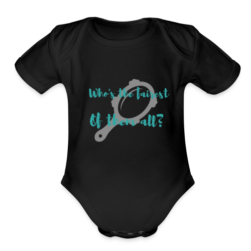 Who's the fairest of them all? - Organic Short Sleeve Baby Bodysuit