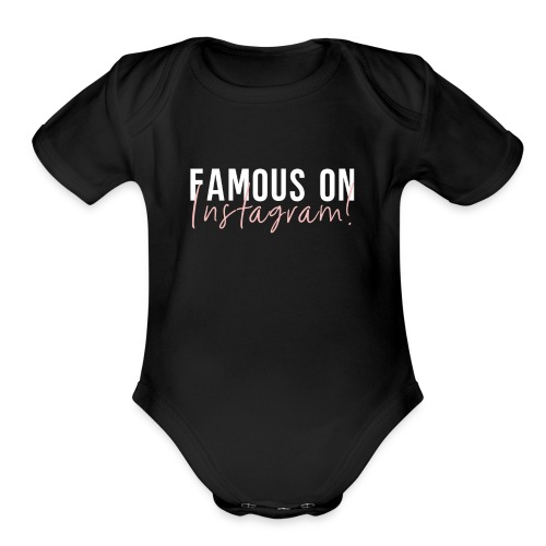 Famous On Instagram - Organic Short Sleeve Baby Bodysuit