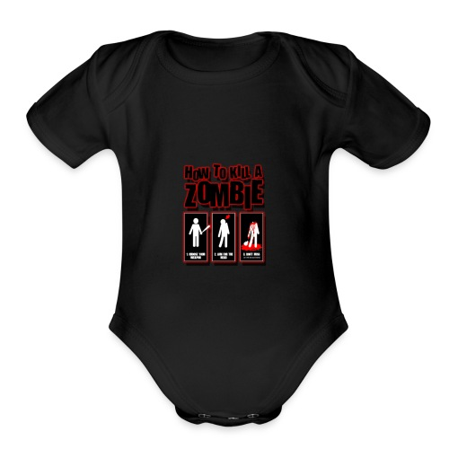 ho to kill a zombie - Organic Short Sleeve Baby Bodysuit