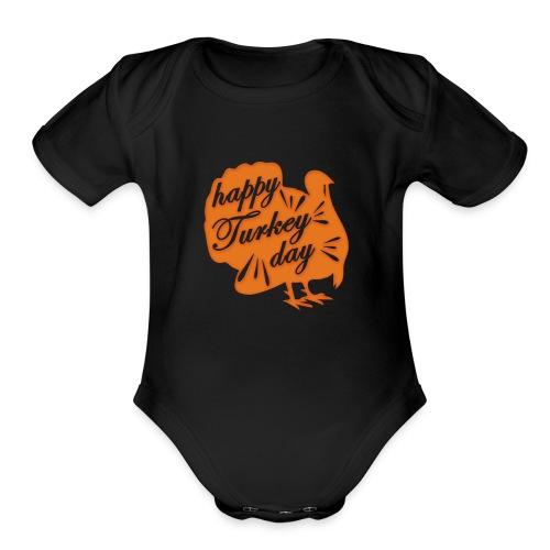 Happy Turkey Day T-Shirt Funny Thanksgiving Gift - Organic Short Sleeve Baby Bodysuit