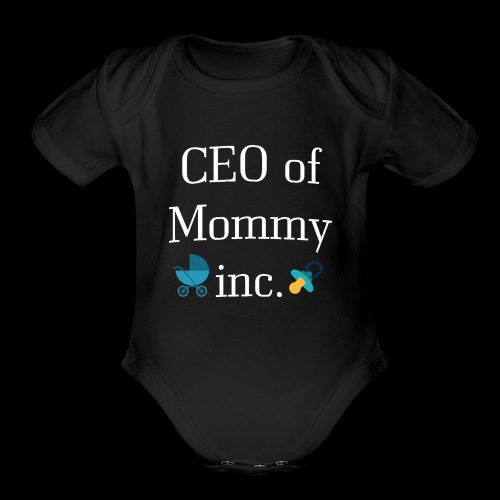 CEO of Mommy inc. - Organic Short Sleeve Baby Bodysuit