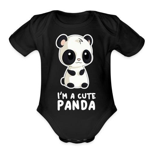 I'm a Cute Panda - Organic Short Sleeve Baby Bodysuit